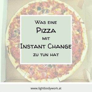 Was eine Pizza mit Instant Change zu tun hat